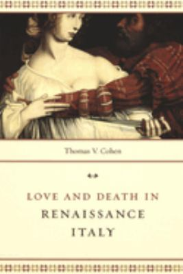 Love and Death in Renaissance Italy 9780226112589