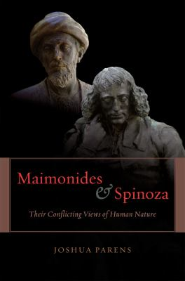 Maimonides and Spinoza: Their Conflicting Views of Human Nature 9780226645742