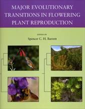 Major Evolutionary Transitions in Flowering Plant Reproduction