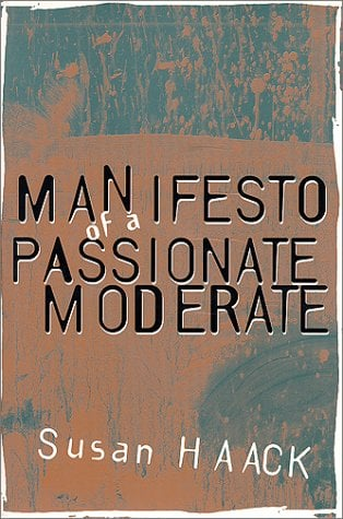 Manifesto of a Passionate Moderate: Unfashionable Essays 9780226311371