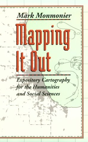 Mapping It Out: Expository Cartography for the Humanities and Social Sciences 9780226534176