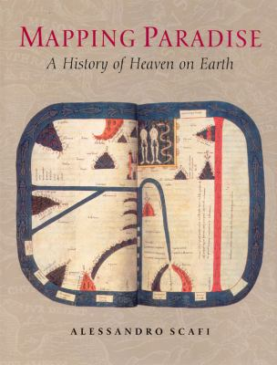 Mapping Paradise: A History of Heaven on Earth 9780226735597