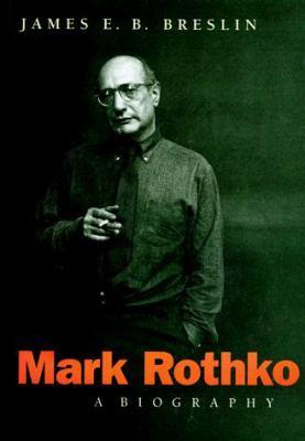 Mark Rothko : A Biography