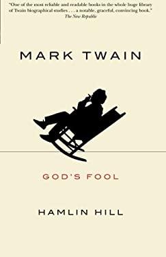 Mark Twain: God's Fool 9780226336473