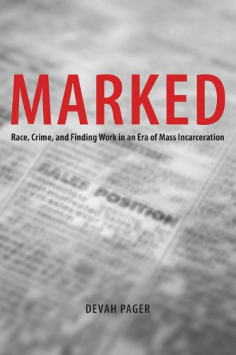 Marked: Race, Crime, and Finding Work in an Era of Mass Incarceration 9780226644837