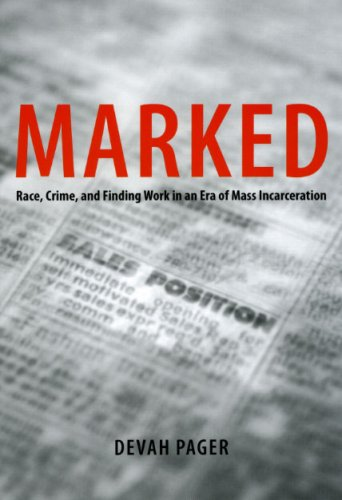 Marked: Race, Crime, and Finding Work in an Era of Mass Incarceration 9780226644844