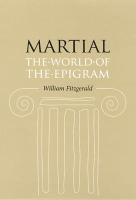 Martial: The World of the Epigram 9780226252537