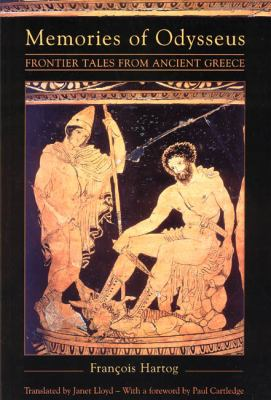 Memories of Odysseus: Frontier Tales from Ancient Greece 9780226318530