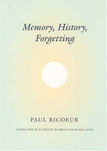 Memory, History, Forgetting 9780226713427