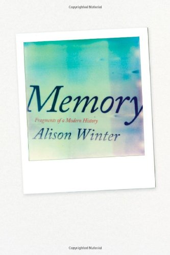 Memory: Fragments of a Modern History 9780226902586