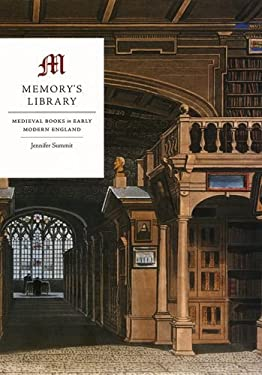Memory's Library: Medieval Books in Early Modern England 9780226781716