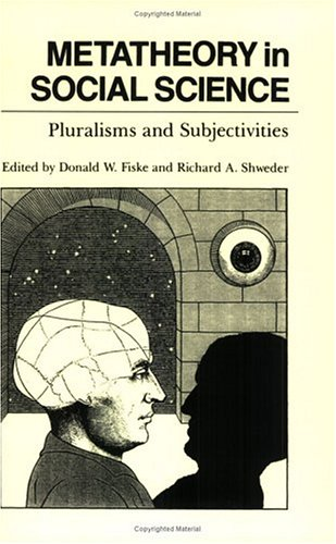 Metatheory in Social Science: Pluralisms and Subjectivities 9780226251929