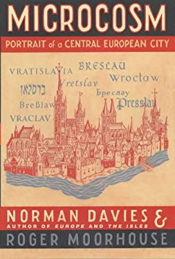 Microcosm: A Portrait of a Central European City 9780224062435