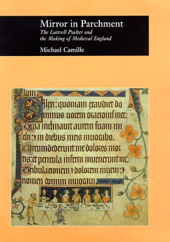 Mirror in Parchment: The Luttrell Psalter and the Making of Medieval England 9780226092409