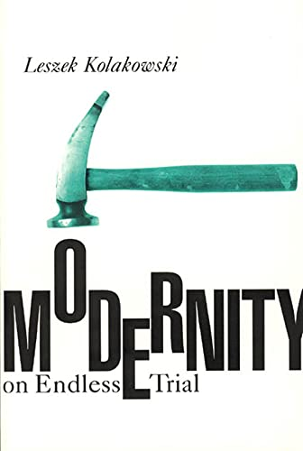 Modernity on Endless Trial 9780226450452