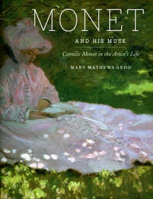 Monet and His Muse: Camille Monet in the Artist's Life 9780226284804