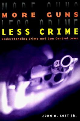 More Guns, Less Crime: Understanding Crime and Gun-Control Laws 9780226493633