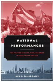 National Performances: The Politics of Class, Race, and Space in Puerto Rican Chicago 755032