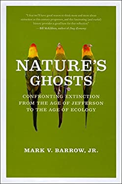 Nature's Ghosts: Confronting Extinction from the Age of Jefferson to the Age of Ecology 9780226038148