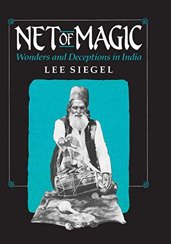 Net of Magic Net of Magic Net of Magic: Wonders and Deceptions in India Wonders and Deceptions in India Wonders and Deceptions in India 9780226756875