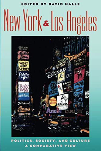 New York and Los Angeles: Politics, Society, and Culture--A Comparative View 9780226313702