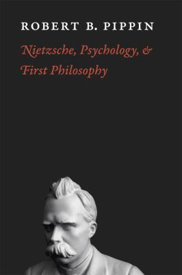 Nietzsche, Psychology, and First Philosophy 9780226669755