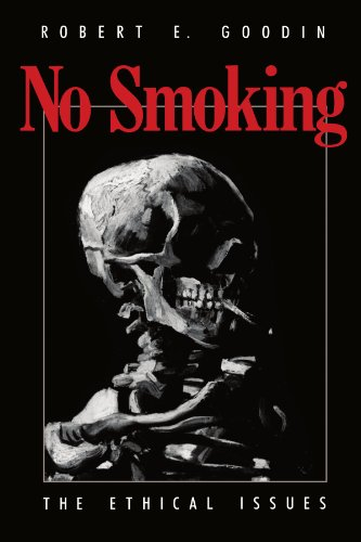 No Smoking No Smoking No Smoking: The Ethical Issues the Ethical Issues the Ethical Issues 9780226303017