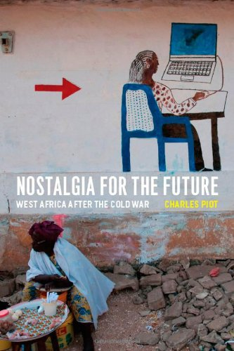Nostalgia for the Future: West Africa After the Cold War 9780226669656