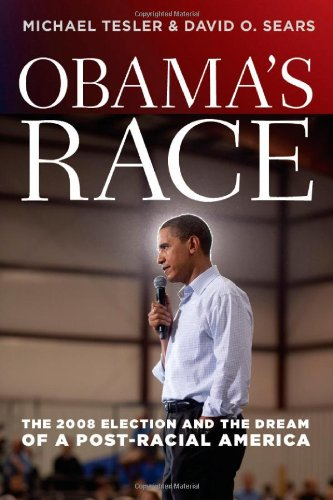 Obama's Race: The 2008 Election and the Dream of a Post-Racial America 9780226793832