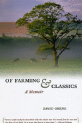 Of Farming and Classics: A Memoir 9780226308029