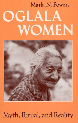 Oglala Women: Myth, Ritual, and Reality 9780226677491