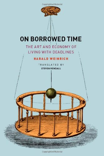 On Borrowed Time: The Art and Economy of Living with Deadlines 9780226886015