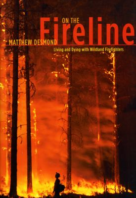 On the Fireline: Living and Dying with Wildland Firefighters 9780226144085