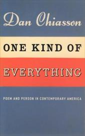 One Kind of Everything: Poem and Person in Contemporary America 11655629