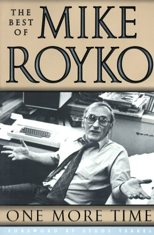 One More Time: The Best of Mike Royko 9780226730721