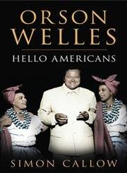 Orson Welles: Hello Americans 9780224038539