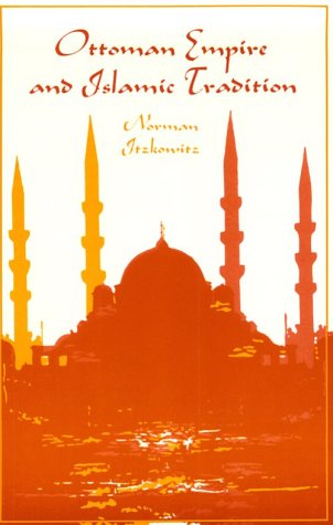 Ottoman Empire and Islamic Tradition 9780226388069