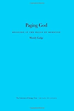 Paging God: Religion in the Halls of Medicine 9780226922119