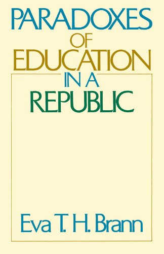 Paradoxes of Education in a Republic Paradoxes of Education in a Republic Paradoxes of Education in a Republic 9780226071367