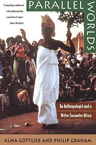 Parallel Worlds: An Anthropologist and a Writer Encounter Africa 9780226305066