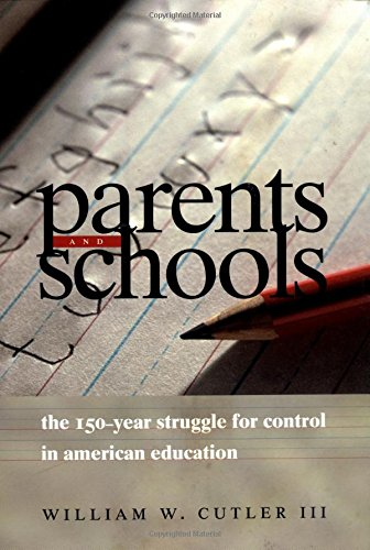 Parents and Schools: The 150-Year Struggle for Control in American Education 9780226132167