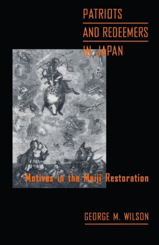 Patriots and Redeemers in Japan: Motives in the Meiji Restoration