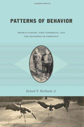 Patterns of Behavior: Konrad Lorenz, Niko Tinbergen, and the Founding of Ethology