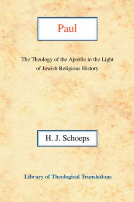Paul: The Theology of the Apostle in the Light of Jewish Religious History