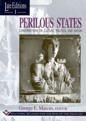 Perilous States: Conversations on Culture, Politics, and Nation