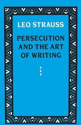 Persecution and the Art of Writing 9780226777115