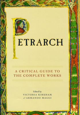 Petrarch : A Critical Guide to the Complete Works