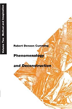 Phenomenology and Deconstruction, Volume Two: Method and Imagination 9780226123691