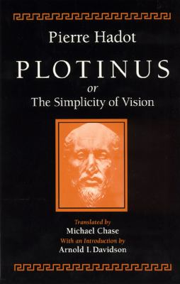 Plotinus or the Simplicity of Vision 9780226311944