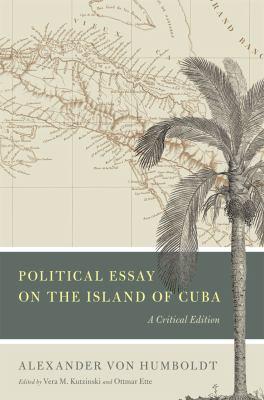 Political Essay on the Island of Cuba: A Critical Edition 9780226465678